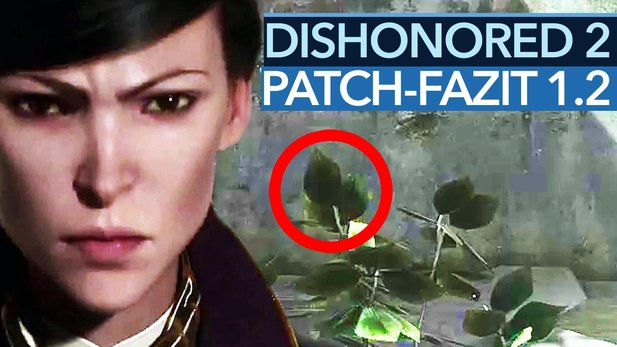 Dishonored 2 - Video-Fazit zu Update 1.2: Grafikdowngrade gegen Performance-Schub