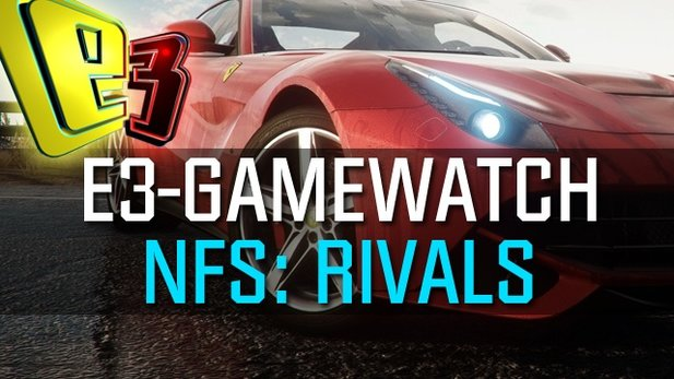 Gamewatch: Need for Speed Rivals - Videoanalyse zum Frostbite-Rennspiel
