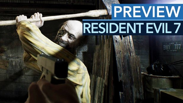 Resident Evil 7: Biohazard - Angespielt-Video: 12 Minuten Gameplay aus Capcoms Horror-Schocker
