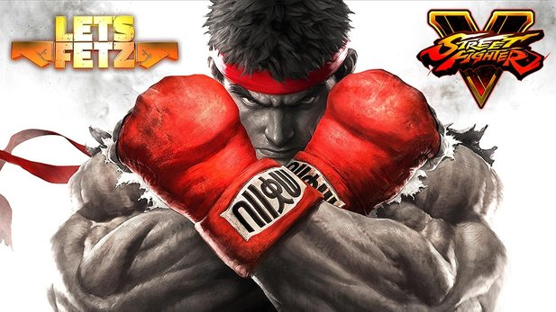 Street Fighter 5 - Let's Fetz Street Fighter: Finale und Highlights