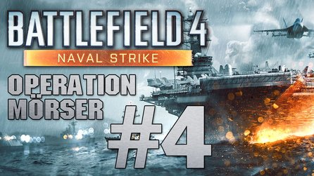 Battlefield 4: Naval Strike - Let's Play #4: Operation Mörser