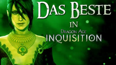 Dragon Age: Inquisition - Das Beste an Dragon Age 3