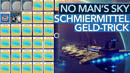 No Man's Sky: Geld-Trick - Video-Guide: Reich durch Schmiermittel - So verdient man Millionen von Units