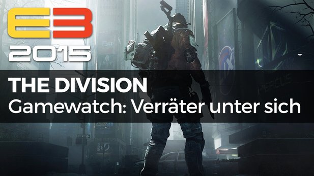 Gamewatch - The Division - Video-Analyse: Jeder betrügt jeden