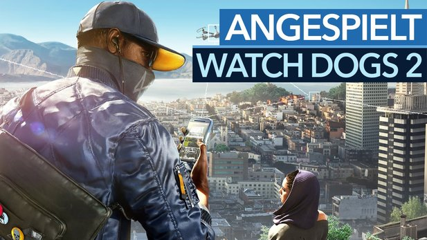 Watch Dogs 2 - Gameplay-Video: Ubis neues Open-World-Abenteuer angespielt