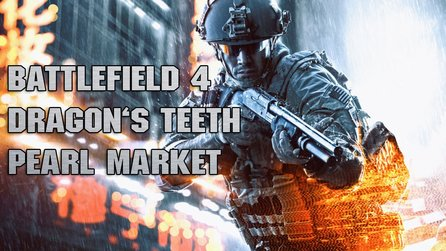 Battlefield 4: Dragon's Teeth - Let's Play: Perlenmarkt