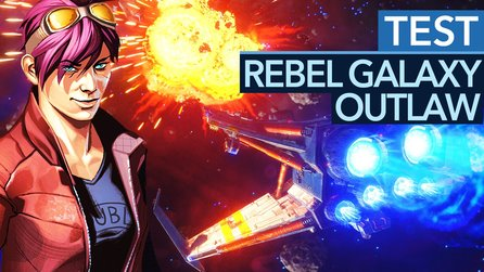 Rebel Galaxy Outlaw - Test-Video zur coolen Weltraum-Action