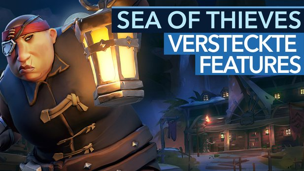 Sea of Thieves - Video: Versteckte Features, Tipps & Tricks