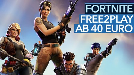 Fortnite - Video: Free2Play-Shooter ab 40 Euro. Hier läuft Early Access richtig schief!